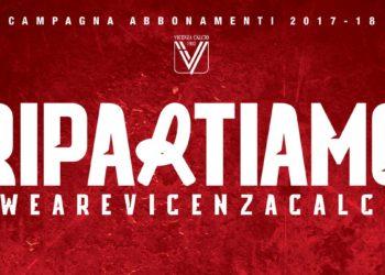 """""""Ripartiamo""""- Campagna abbonamenti Vicenza Calcio stagione 2017-18"""
